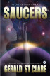 Saucers: Beyond the Roswell Conspiracy by Gerald St Clare