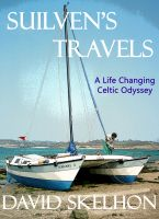 David Skelhon - Suilven's Travels: A Life Changing Celtic Odyssey