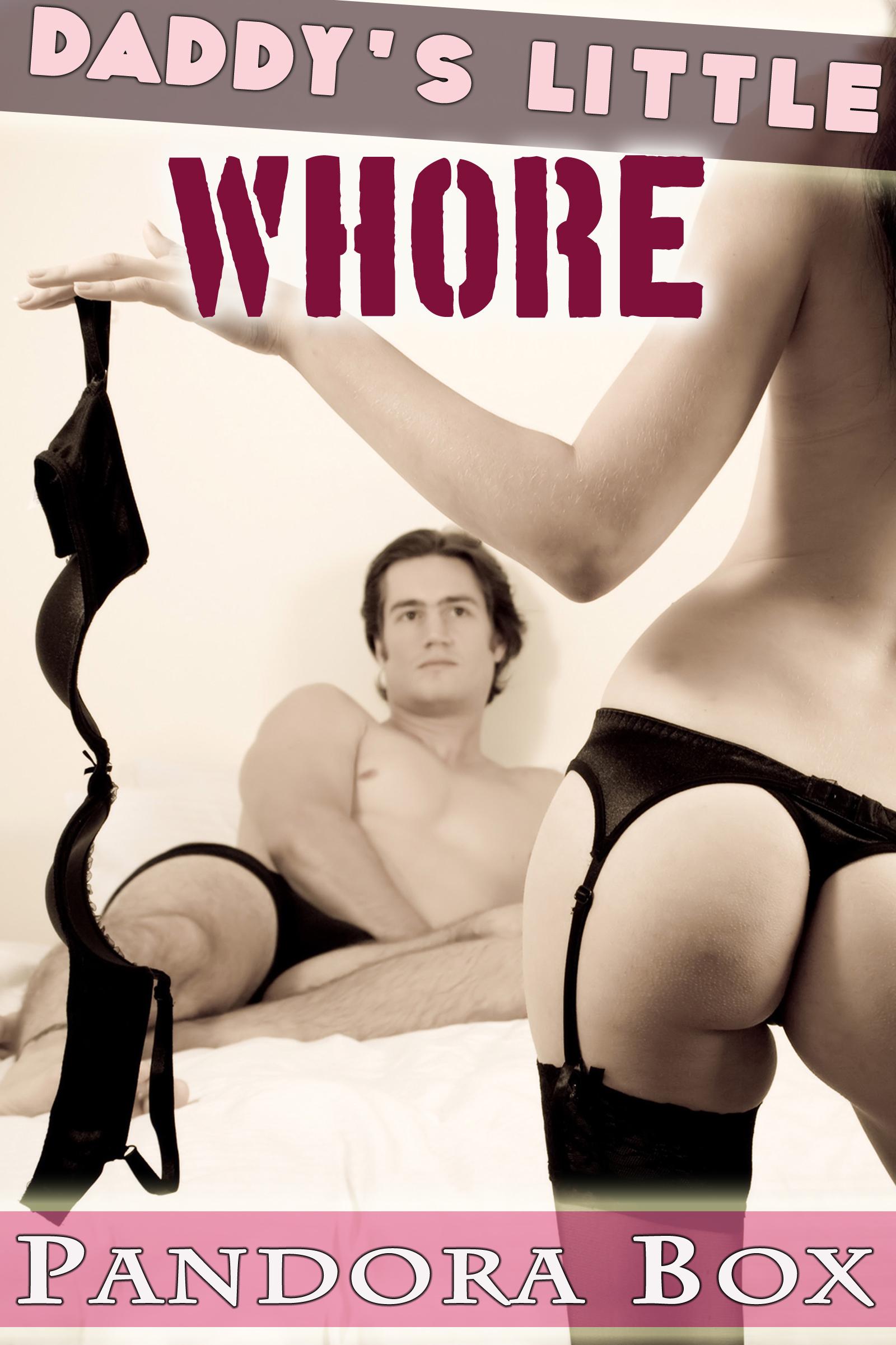 daddy's little whore Daddy's Little Whore (Taboo Sex/Family Sex)