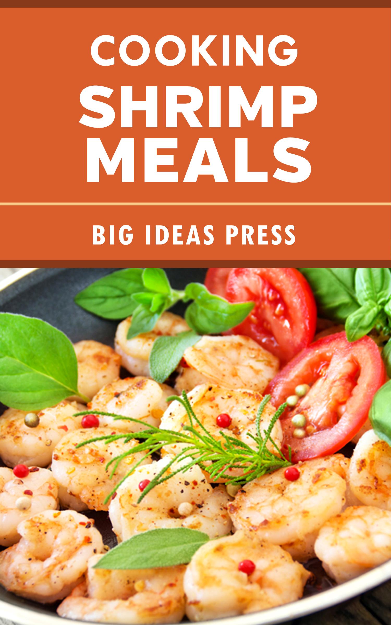 Smashwords Cooking Shrimp Meals A Book By Big Ideas Press
