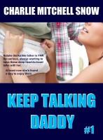 Charlie Mitchell Snow - Keep Talking Daddy, #1