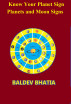 Know Your Planet Sign- Planets and Moon Signs by Baldev Bhatia
