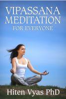 Hiten Vyas - Vipassana Meditation For Everyone