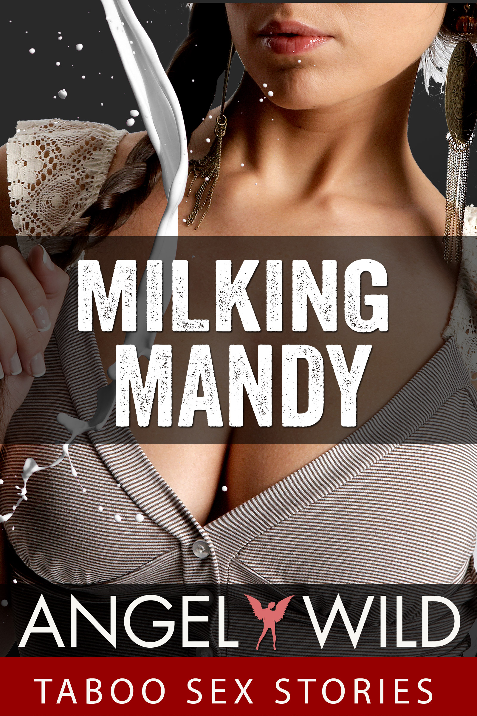 Milking Mandy (Taboo Sex Stories). By Angel Wild