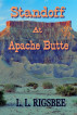 Standoff At Apache Butte by L. L. Rigsbee
