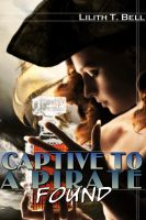 Lilith T. Bell - Found: Captive to a Pirate, Part 4 (BBW Paranormal Romance)