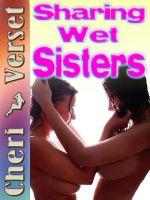 Cheri Verset - Sharing Wet Sisters (cum kiss snowballing taboo)