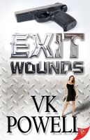 VK Powell - Exit Wounds