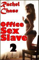 Rachel Chase - Office Sex Slave 2 (m/f Domination Gangbang Erotica)