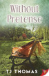 Without Pretense by TJ Thomas