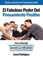 El Fabuloso Poder Del Pensamiento Positivo