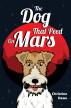 The Dog That Peed on Mars by Christine Hawe