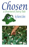 Sharon Cohen - Chosen - A Fractured Fairy Tale
