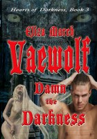 Eliza March - Vaewolf: Damn the Darkness: The Prophecy's Promise (Hearts of Darkness Book 3)