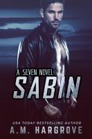 A.M. Hargrove - Sabin, A Seven Novel