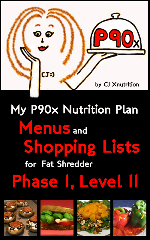 My P90x Nutrition Plan: Menus and Shopping Lists for Fat Shredder, Phase 1,  Level II, an Ebook by CJ Xnutrition