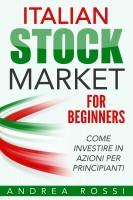 Italian Stock Market for Beginners Book Mercato azionario per i principianti Ita
