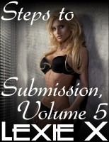 Lexie X - Steps to Submission Volume 5