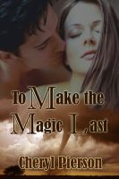 Cover for 'To Make the Magic Last'