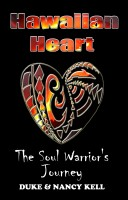 Duke and Nancy Kell - Hawaiian Heart: The Soul Warrior's Journey