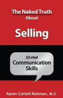 Karen Cortell Reisman - The Naked Truth About Selling
