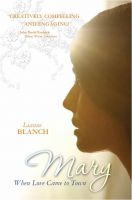Lianne Blanch - Mary: When Love Came To Town