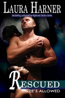 Laura Harner - Rescued (Three's Allowed, Book 2)