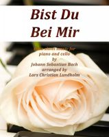 Pure Sheet Music - Bist Du Bei Mir Pure sheet music for piano and cello by Johann Sebastian Bach arranged by Lars Christian Lundholm