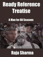 Raja Sharma - Ready Reference Treatise: A Man for All Seasons