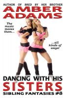 Amber Adams - Dancing With His Sisters (Sibling Fantasies)