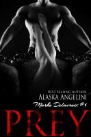 Alaska Angelini - Prey (Marko Delacroix #1)