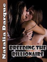 Natalia Darque - Breeding the Billionaire