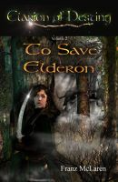Franz McLaren - To Save Elderon (Volume 2 of the Clarion of Destiny epic fantasy)