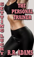 R.R Adams - Getting Lucky: The Personal Trainer