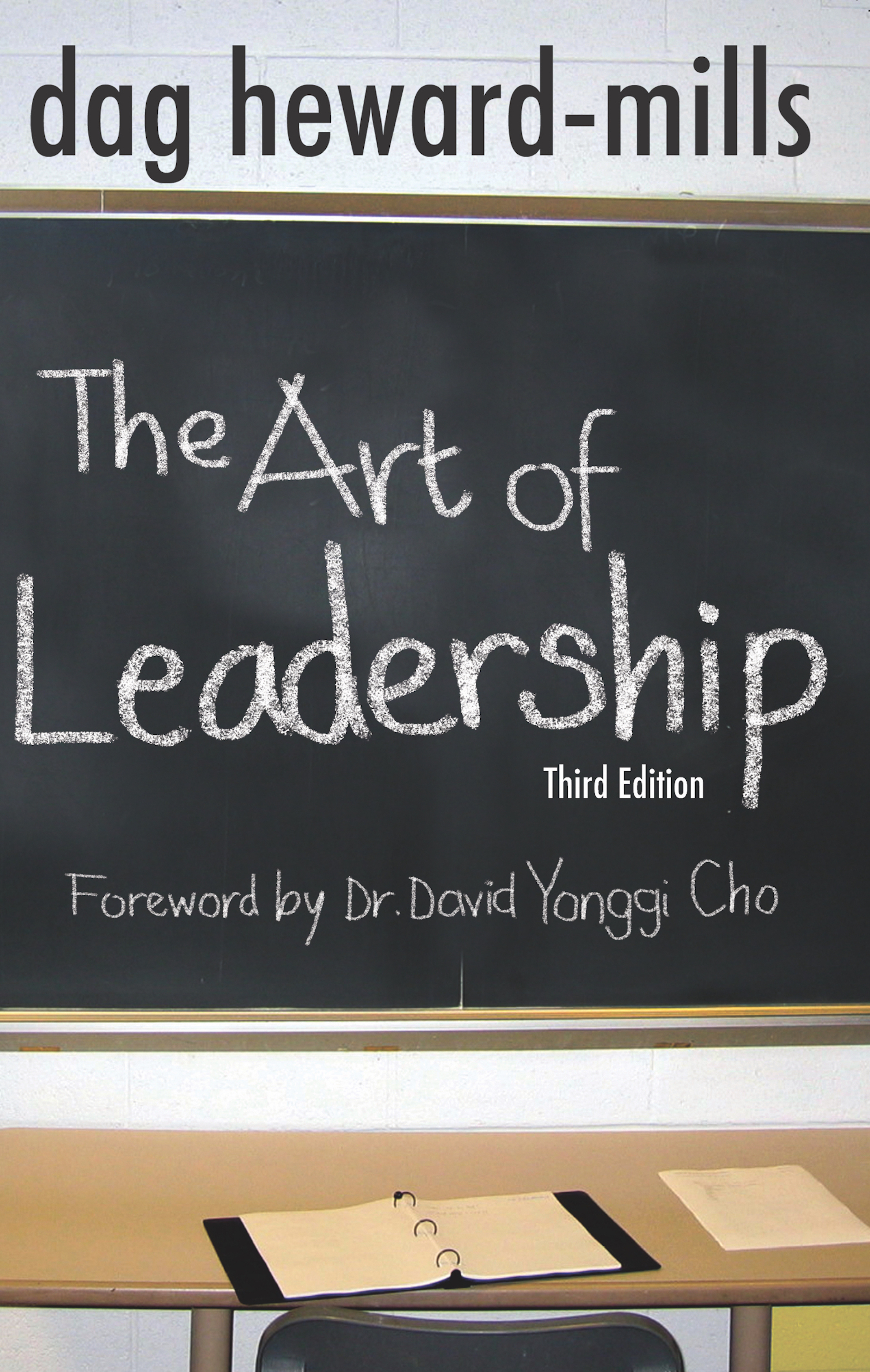 The Art of Leadership - 3rd Edition, an Ebook by Dag Heward-Mills