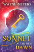 Sonnet of the New Dawn by Wayne Meyers