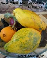 Robert Adair Wilson - Gecko Tales: Adventures of Paiya, the Little Lizzard