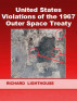 United States Violations of the 1967 Outer Space Treaty by Richard Lighthouse