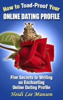 Cover for 'How To Toad-Proof Your Online Dating Profile: 5 Secrets To Writing An Enchanting Online Dating Profile'