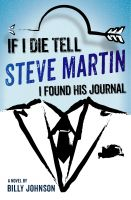 Billy Johnson - If I Die Tell Steve Martin I Found His Journal