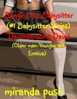 Miranda Push - Banging the Babysitter (#1 Babysitter Series) Older man/younger girl erotica