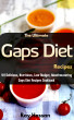 The Ultimate Gaps Diet Recipes: 101 Delicious, Nutritious, Low Budget, Mouthwatering Gaps Diet Recipes Cookbook by Ray Hassan