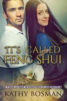Kathy Bosman - It's Called Feng Shui