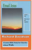 Richard Davidson - Email Jesus: Course 6: The Acts of the Apostles