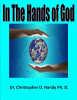 Dr. Christopher Handy, Ph.D. - In The Hands of God