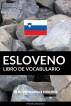 Libro de Vocabulario Esloveno: Un Método Basado en Estrategia by Pinhok Languages