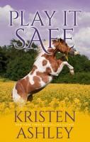 Kristen Ashley - Play It Safe