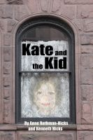 Anne Rothman-Hicks & Kenneth Hicks - Kate And The Kid
