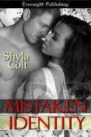 Shyla Colt - Mistaken Identity