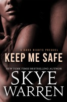 Skye Warren - Keep Me Safe: A Dark Erotic Romance Novella
